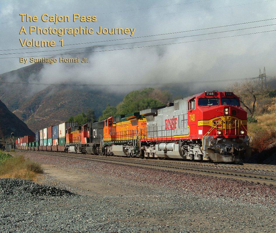 View The Cajon Pass by Santiago Homsi Jr.