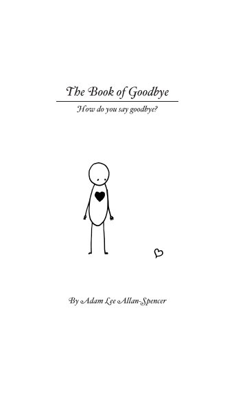 View The book of Goodbye by Adam Lee Allan-Spencer