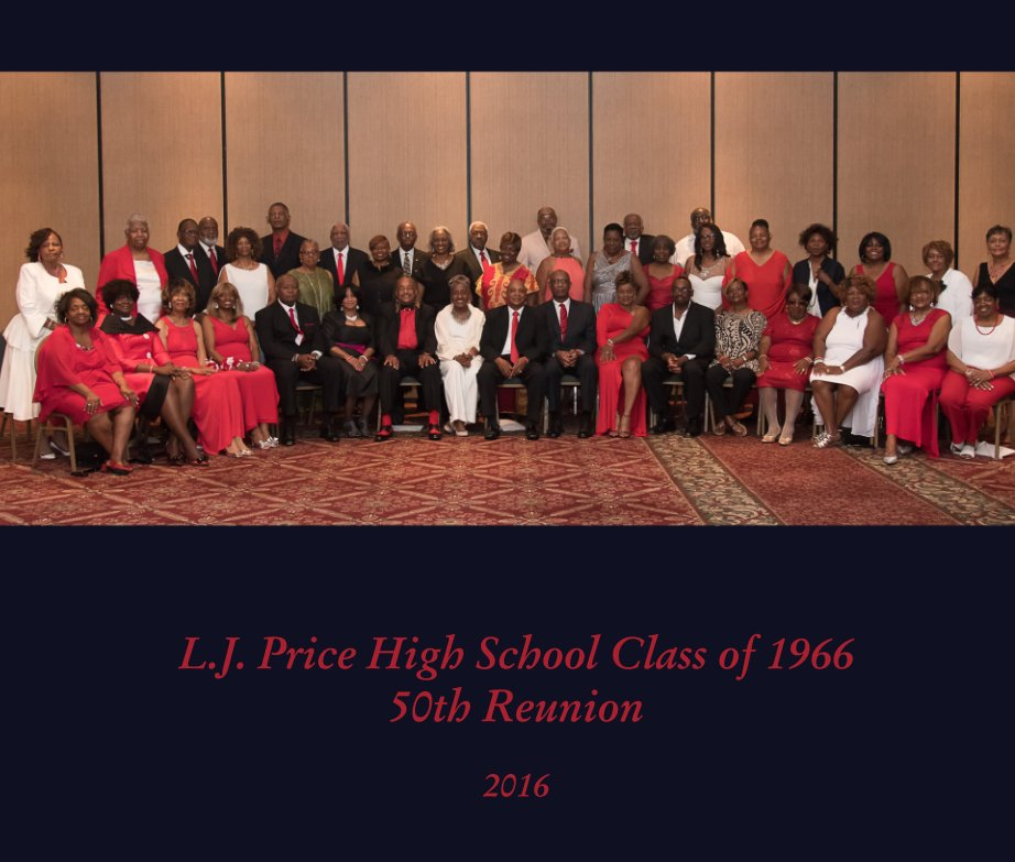 View L.J. Price High School Class of 1966 50th Reunion by 2016