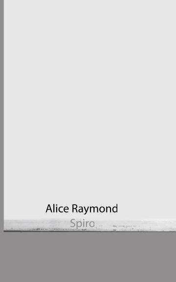 View Alice Raymond (spiro) by Alice Raymond