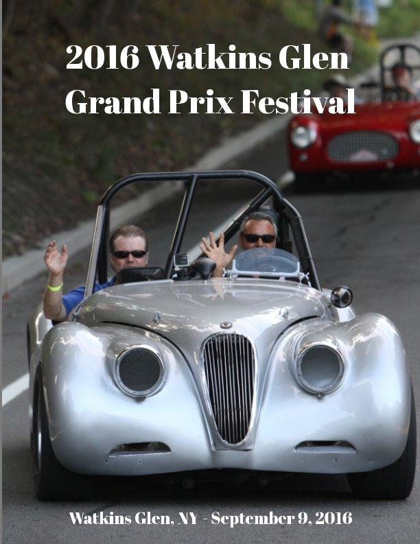 View 2016 Watkins Glen Grand Prix Festival by John Larsen