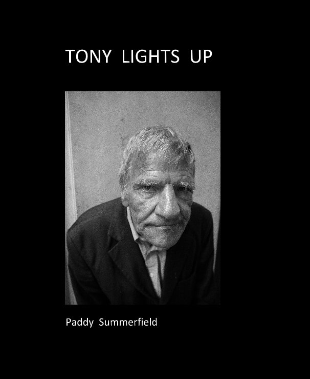 View TONY LIGHTS UP by Paddy Summerfield