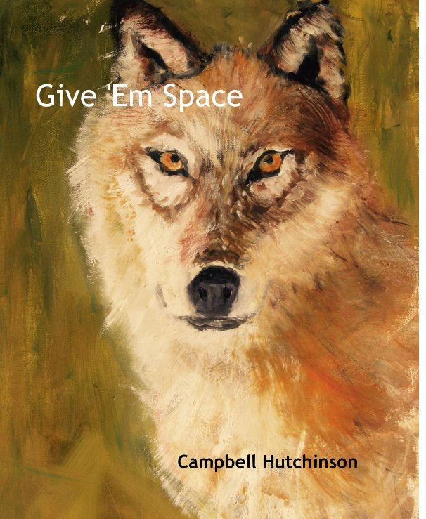 View Give 'Em Space by Campbell Hutchinson