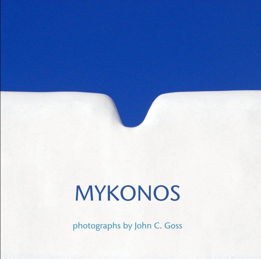 View MYKONOS by photographs by John C. Goss