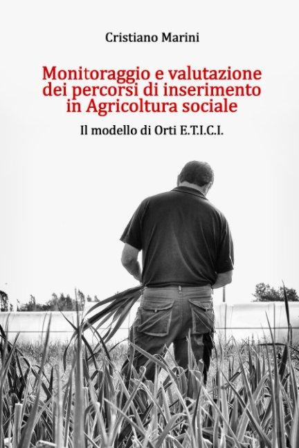 View Monitoraggio e valutazione dei processi di inserimento in Agricoltura sociale by Cristiano Marini
