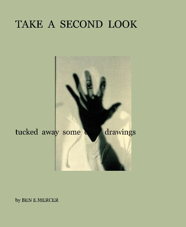 View TAKE A SECOND LOOK by BEN E MERCER