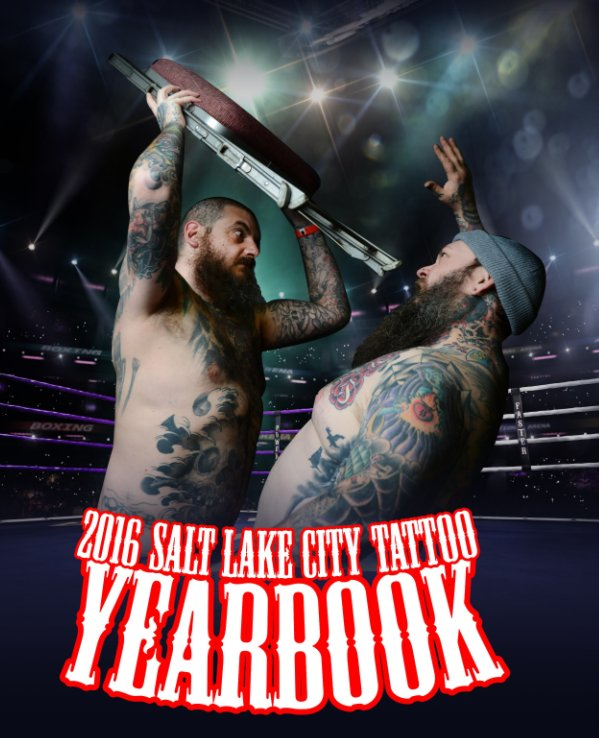 View Salt Lake City Tattoo Yearbook 2016 by Ken Penn