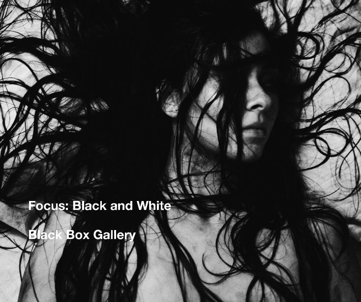 View Focus: Black and White by Black Box Gallery