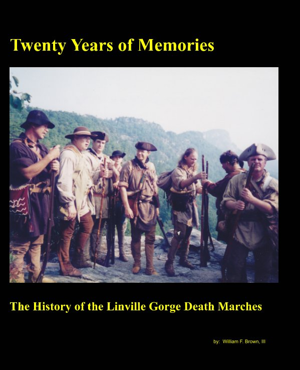 View Twenty Years of Memories - The History of the Linville Gorge Death Marches by William F. Brown III