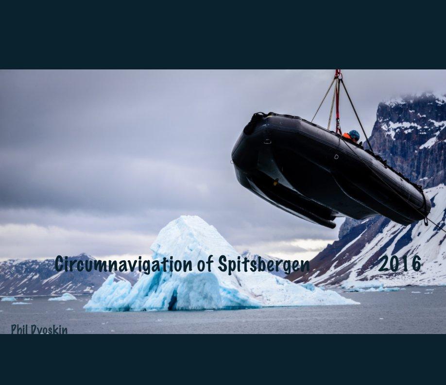 Bekijk Circumnavigation of Spitsbergen    2016 op Phil Dvoskin