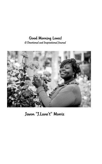 View Good Morning Love's! by Javon Morris