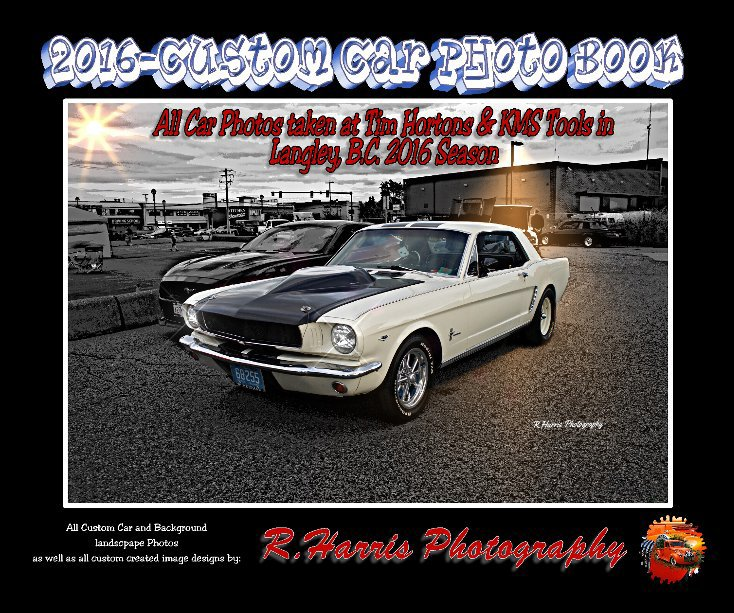 View 2016 Tim Hortons/KMS Tools Custom Cars by R Harris Photography