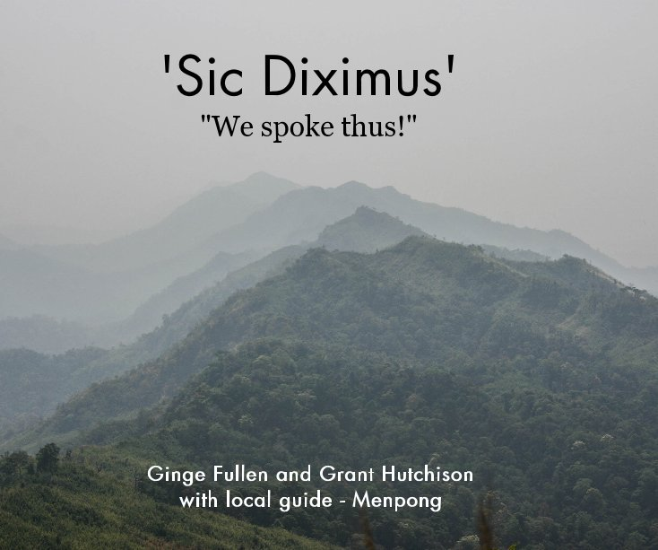 "View 'Sic Diximus' ""We spoke thus!"" by Ginge Fullen and Grant Hutchison with local guide - Menpong"
