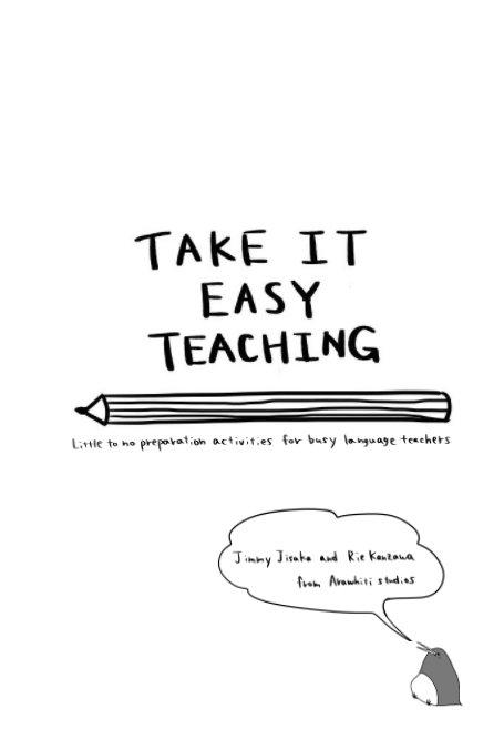 View Take it Easy Teaching by Jimmy Jisaka