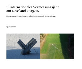 1. Internationales Vermessungsjahr auf Noseland 2015/16 - Arts & Photography Books photo book
