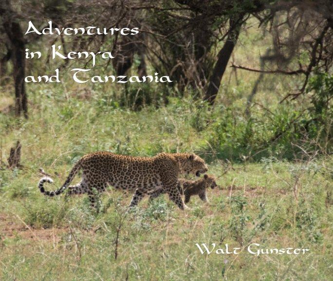 Adventures in East Africa nach Walt Gunster anzeigen