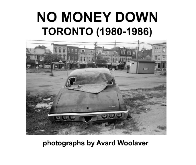 View No Money Down - Toronto (1980-1986) by Avard Woolaver