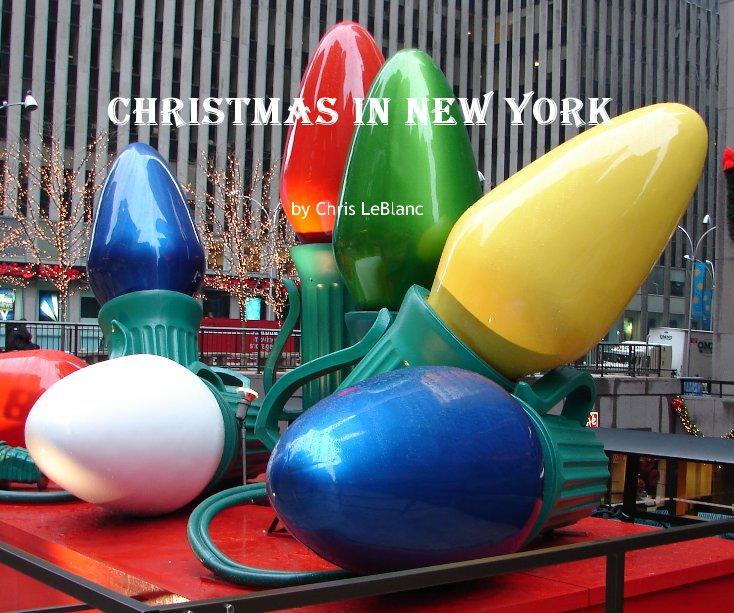 View Christmas in New York by Chris LeBlanc