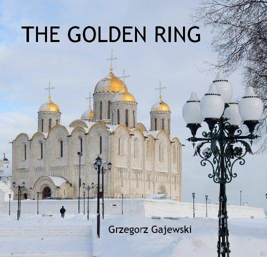 View THE GOLDEN RING by Grzegorz Gajewski
