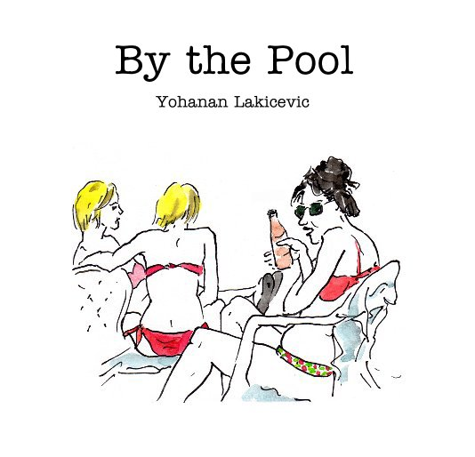 View By the Pool by Yohanan Lakicevic