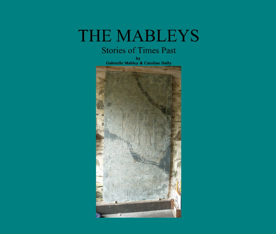 View THE MABLEYS Stories of Times Past by Gabrielle Mabley & Caroline Dally