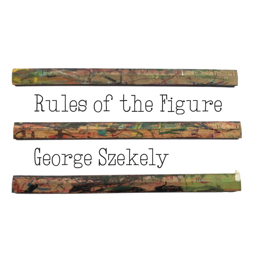View Rules of the Figure by George Szekely