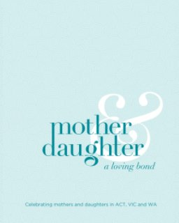 Mother and Daughter – A Loving Bond - Fine Art Photography photo book