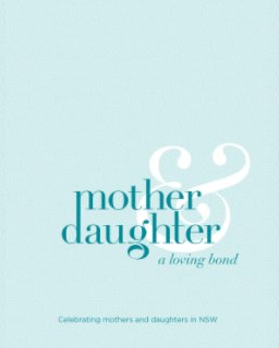 Mother and Daughter A Loving Bond - Fine Art Photography photo book