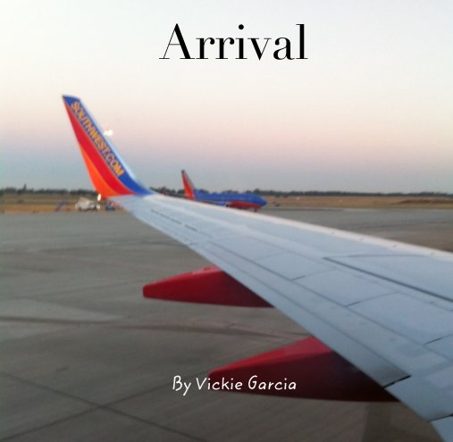 View Arrival by Vickie Garcia