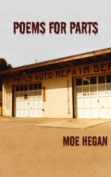 View POEMS FOR PARTS by Moe Hegan