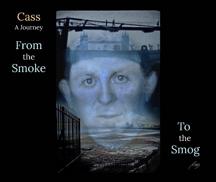 View Cass - A Journey From the Smoke To the Smog by Cass Castagnoli