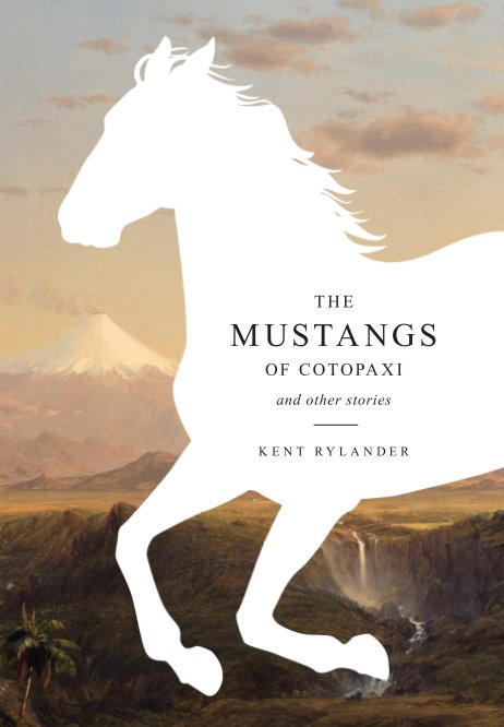 View The Mustangs of Cotopaxi by Kent Rylander