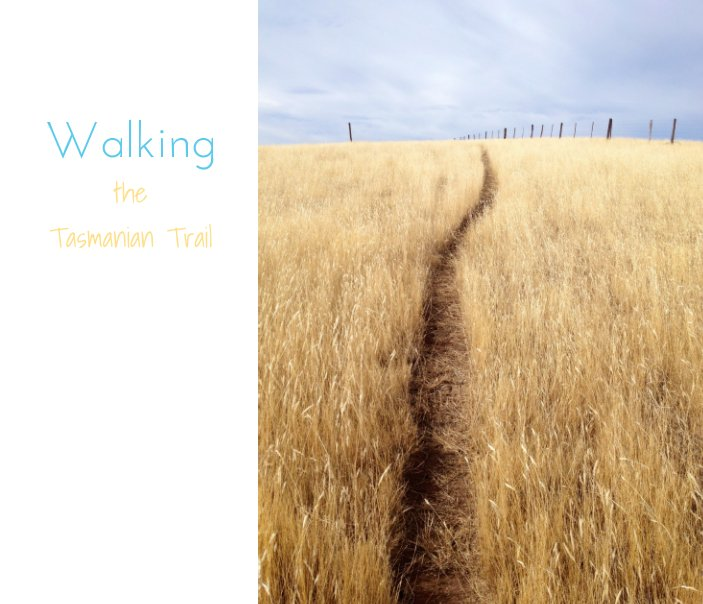 View Walking the Tasmanian Trail by Anni May Jensen