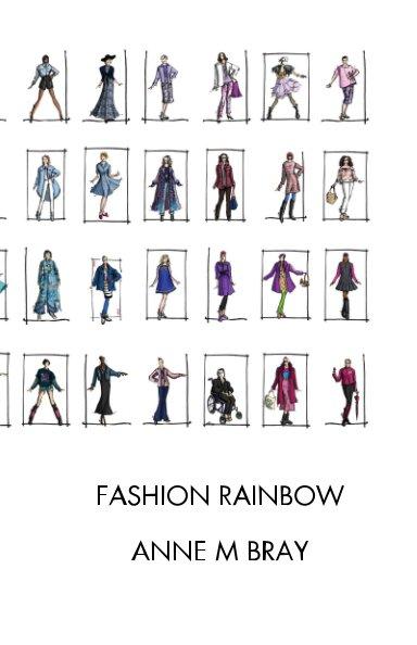View Fashion Rainbow by Anne M Bray