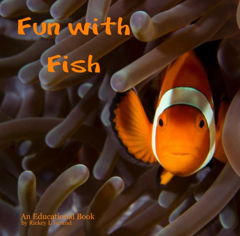 View Fun with Fish by Rickey L Ferand