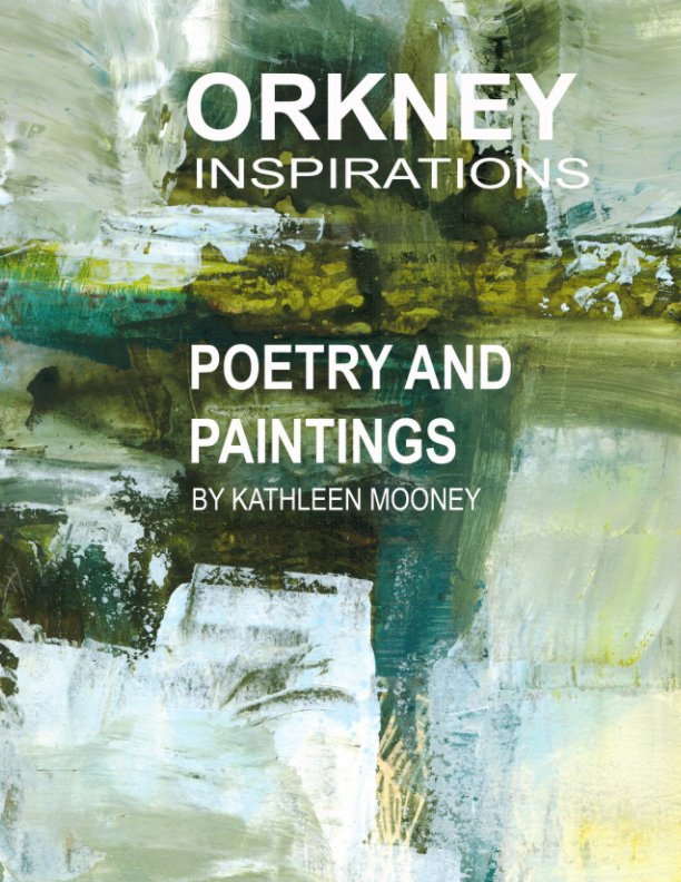 View Orkney Inspirations by Kathleen Mooney