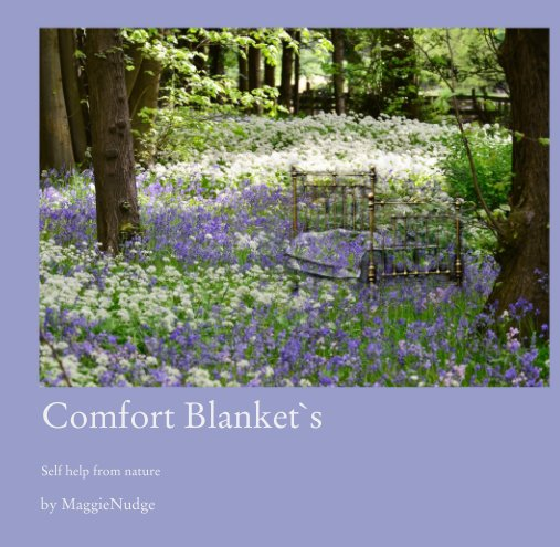 View Comfort Blanket`s   Self help from nature by MaggieNudge