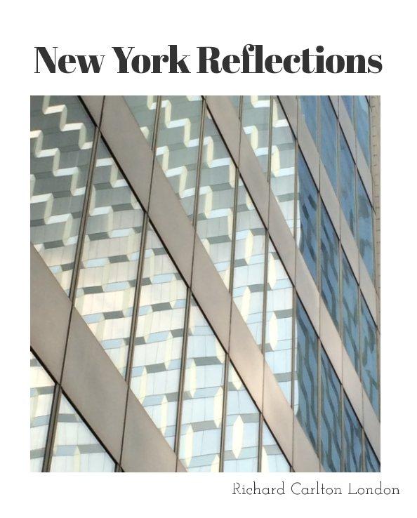 View New York Reflections by Richard Carlton London