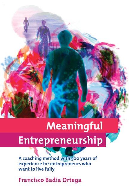 View Meaningful Entrepreneurship by Francisco Badia