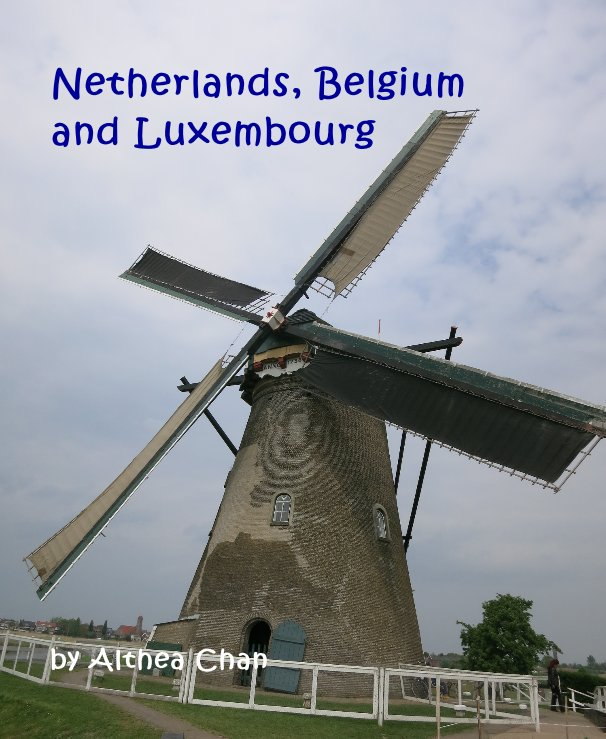 Ver Netherlands, Belgium and Luxembourg por Althea Chan