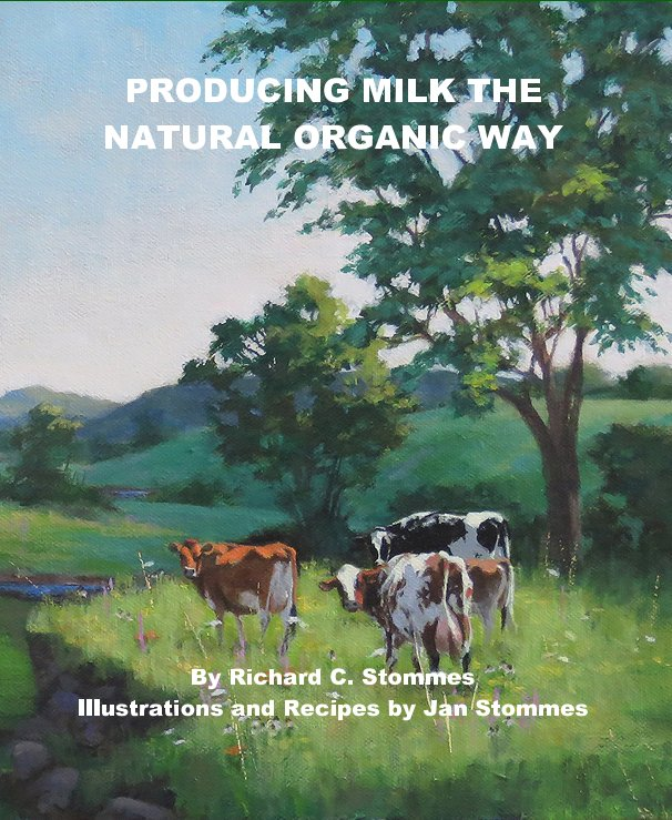 View PRODUCING MILK THE NATURAL ORGANIC WAY by Richard Stommes