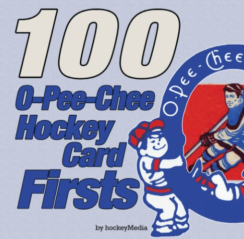 View O-Pee-Chee Hockey Card Firsts by Richard Scott