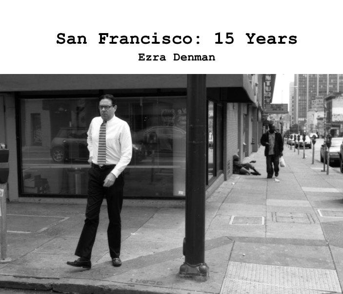 View San Francisco: 15 Years by Ezra Denman