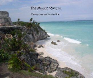 The Mayan Riviera - Arts & Photography Books photo book