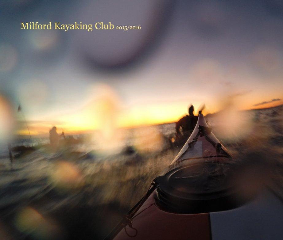 View Milford Kayaking Club 2015/2016 by Ashley Gillard-Allen
