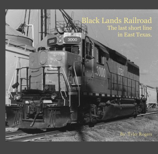 Ver Black Lands Railroad      The last short line       in East Texas. por By: Tyler Rogers