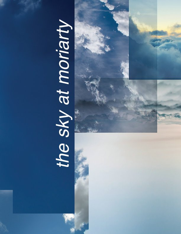 View The Sky at Moriarty by Aaron Krach and Lisa Young
