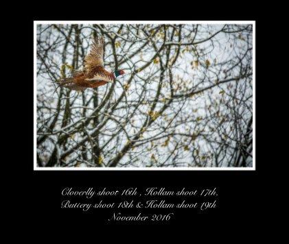 Cloverlly shoot 16th , Hollam shoot 17th, Buttery shoot 18th & Hollam shoot 19th November 2016 - Arts & Photography Books photo book