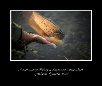 Newton stacey fishing and long wood estate shoot 29th-30th sep 2016 - Arts & Photography Books photo book