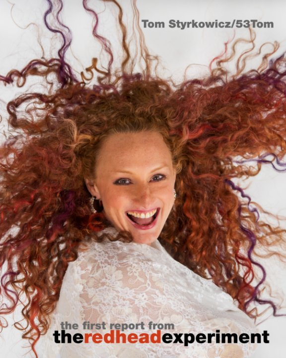 View the first report from 'the redhead experiment' by Tom Styrkowicz/53Tom